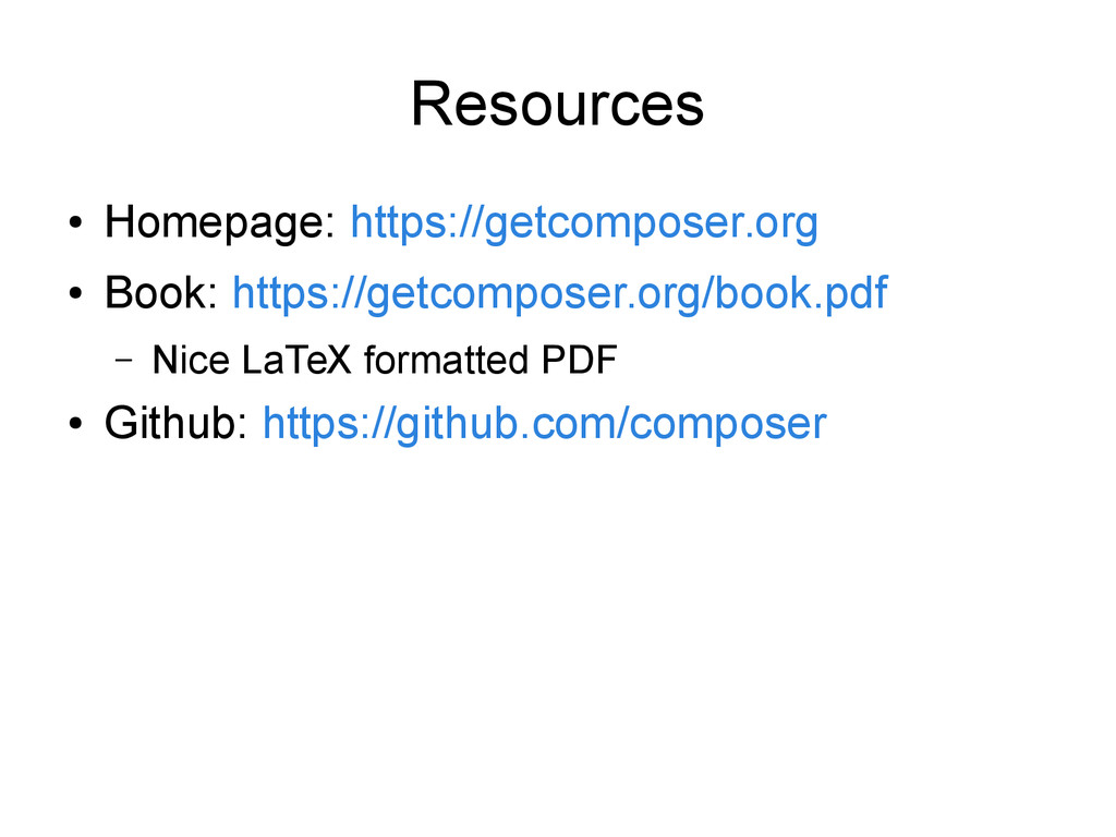 Resources ● Homepage: https://getcomposer.org ●...