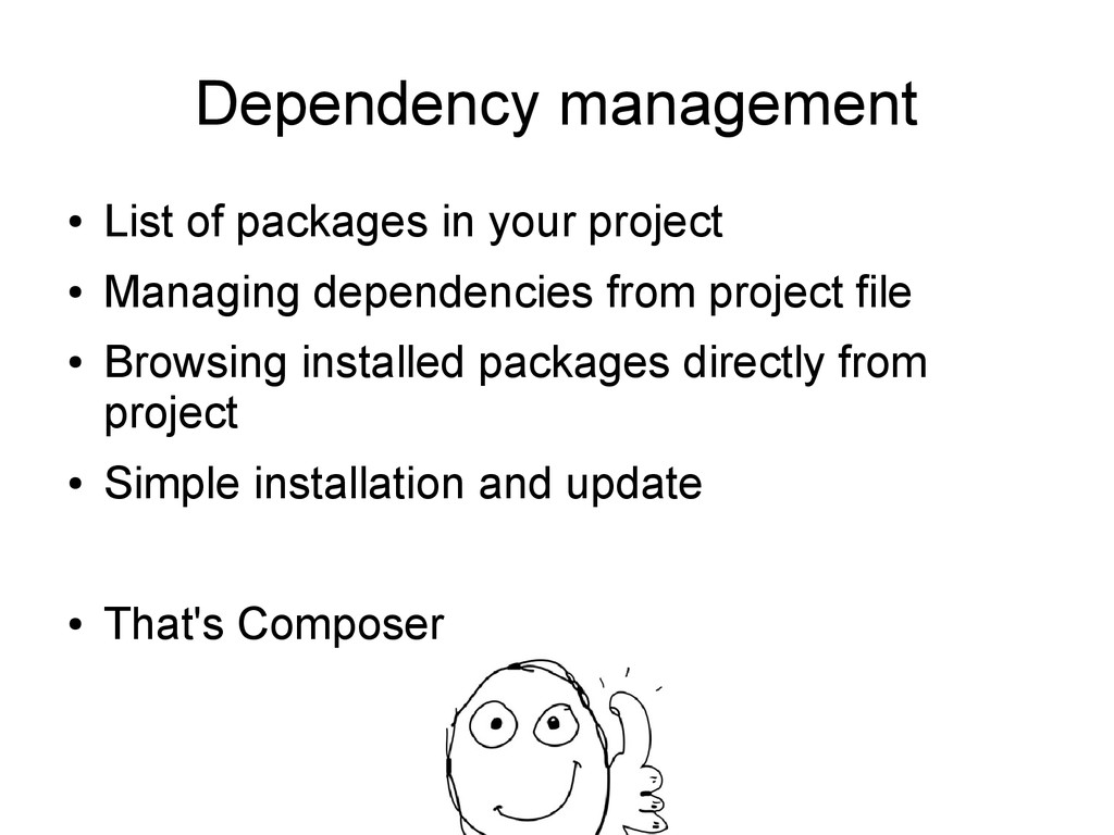 Dependency management ● List of packages in you...