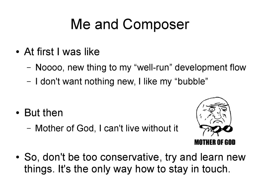 Me and Composer ● At first I was like – Noooo, ...
