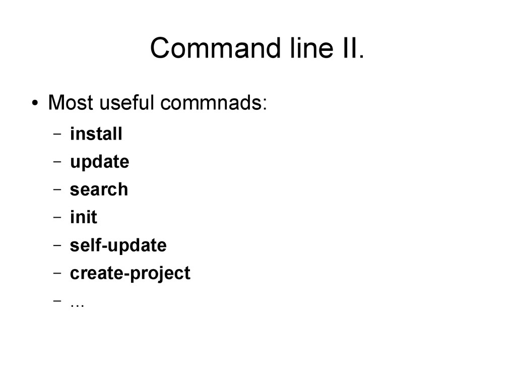 Command line II. ● Most useful commnads: – inst...