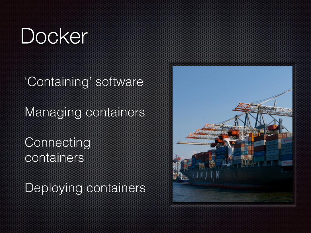 Docker 'Containing' software Managing container...
