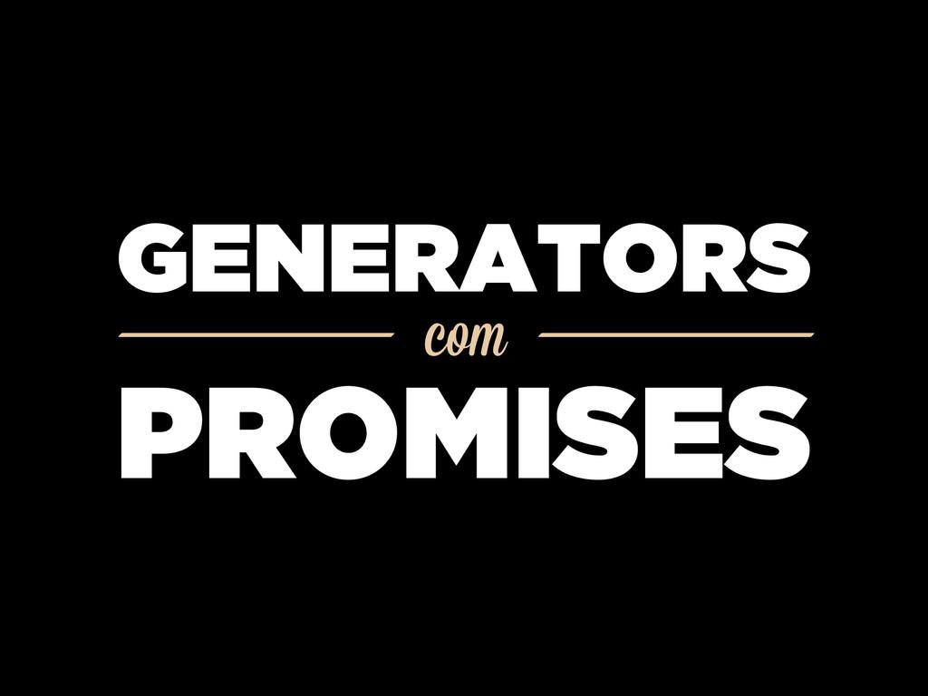 com GENERATORS PROMISES