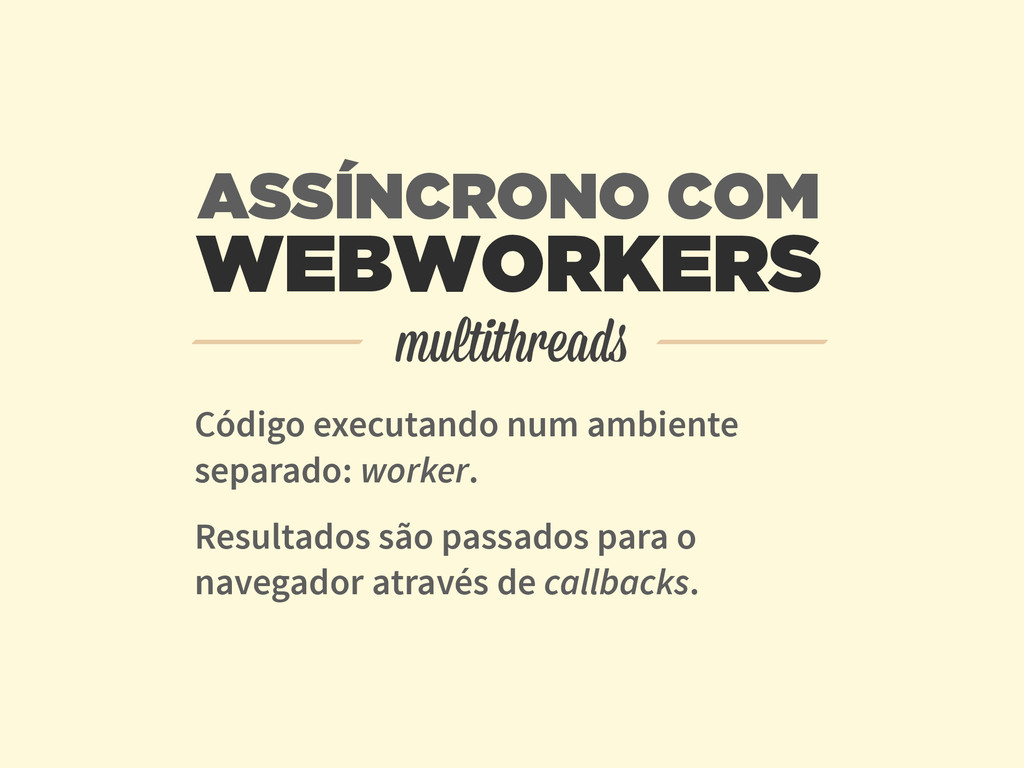 WEBWORKERS Código executando num ambiente separ...