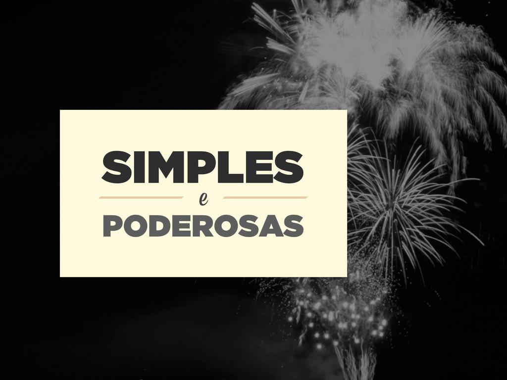 SIMPLES PODEROSAS e