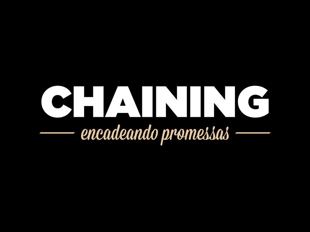 encadeando promessas CHAINING