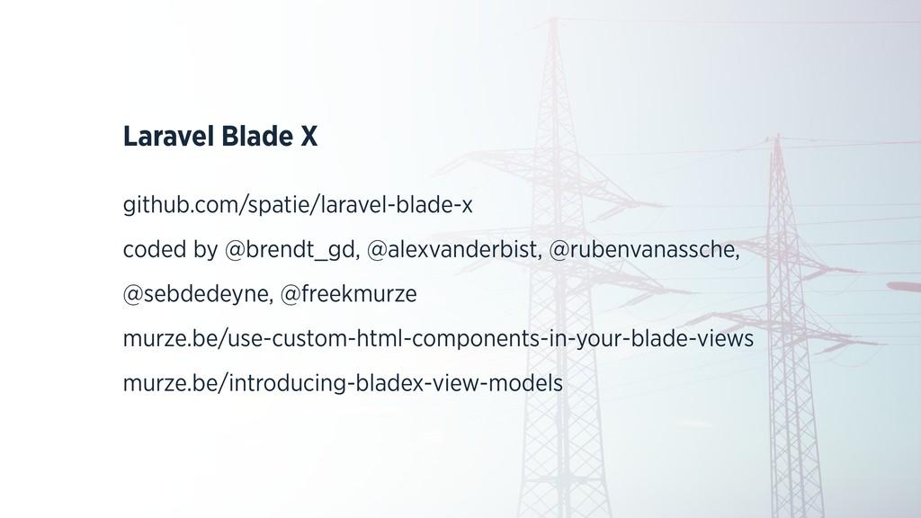 Laravel Blade X github.com/spatie/laravel-blade...