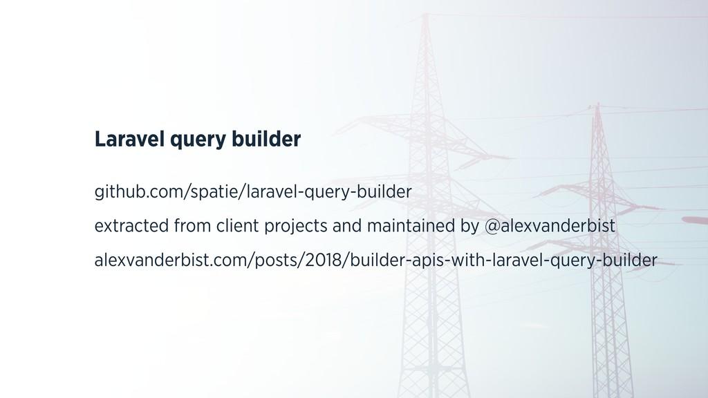 Laravel query builder github.com/spatie/laravel...