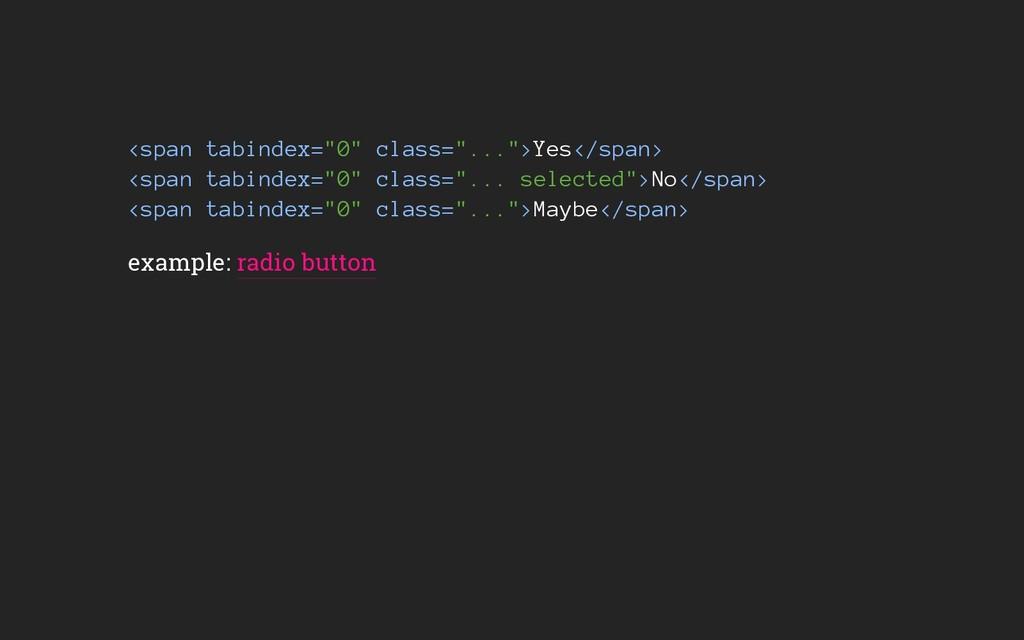 "<span tabindex=""0"" class=""..."">Yes</span> <span..."