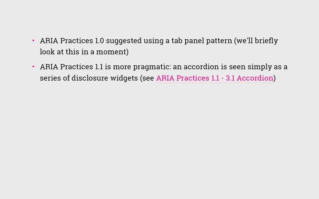 • ARIA Practices 1.0 suggested using a tab pan...