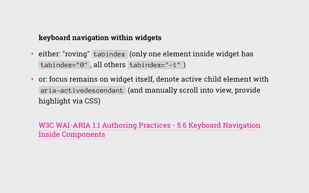 """keyboard navigation within widgets • either: """"..."""