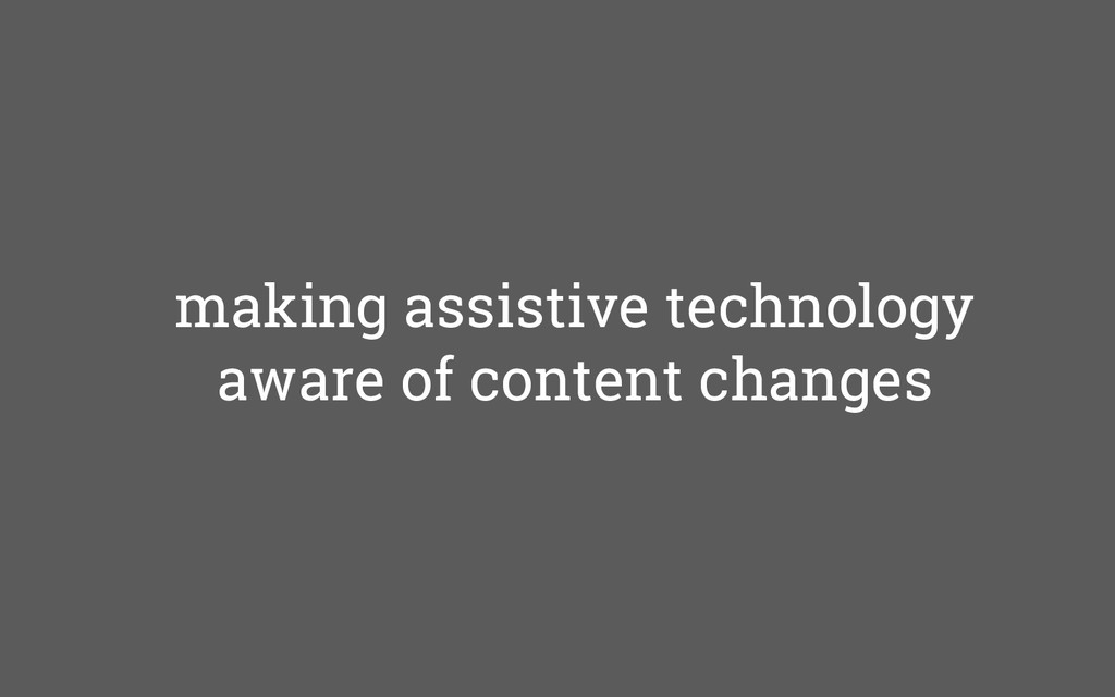 making assistive technology aware of content ch...