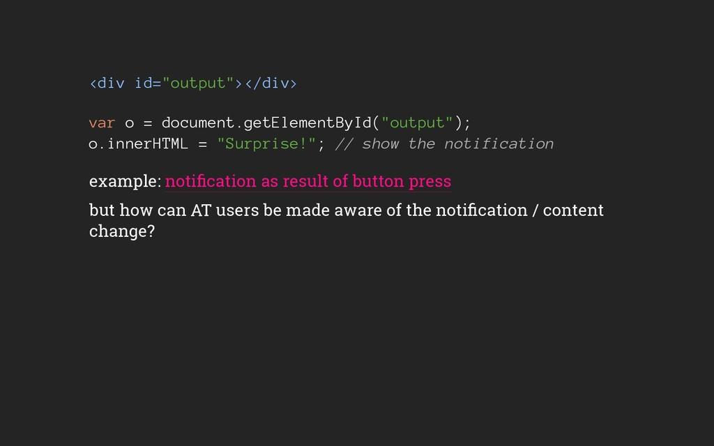 """<div id=""""output""""></div> var o = document.getEle..."""