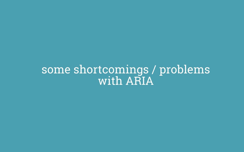 some shortcomings / problems with ARIA