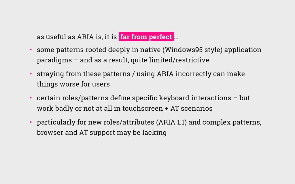 as useful as ARIA is, it is far from perfect .....