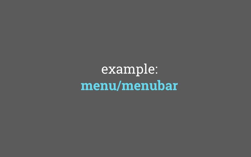 example: menu/menubar