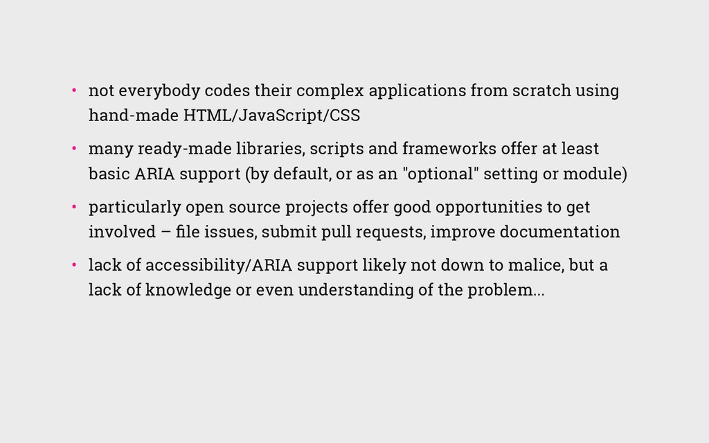• not everybody codes their complex applicatio...