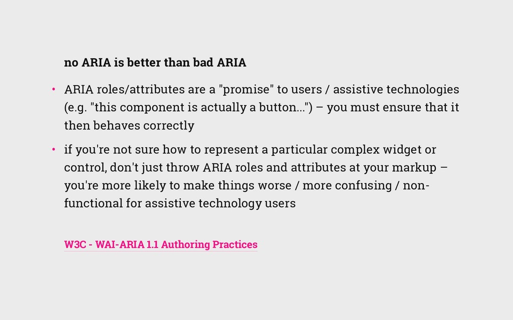 no ARIA is better than bad ARIA • ARIA roles/a...