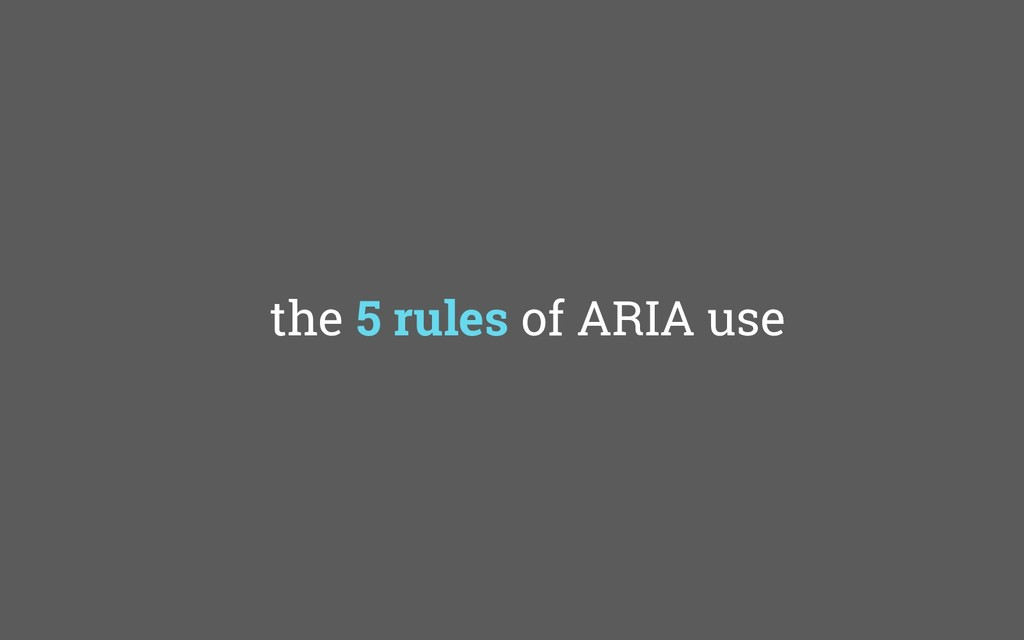 the 5 rules of ARIA use