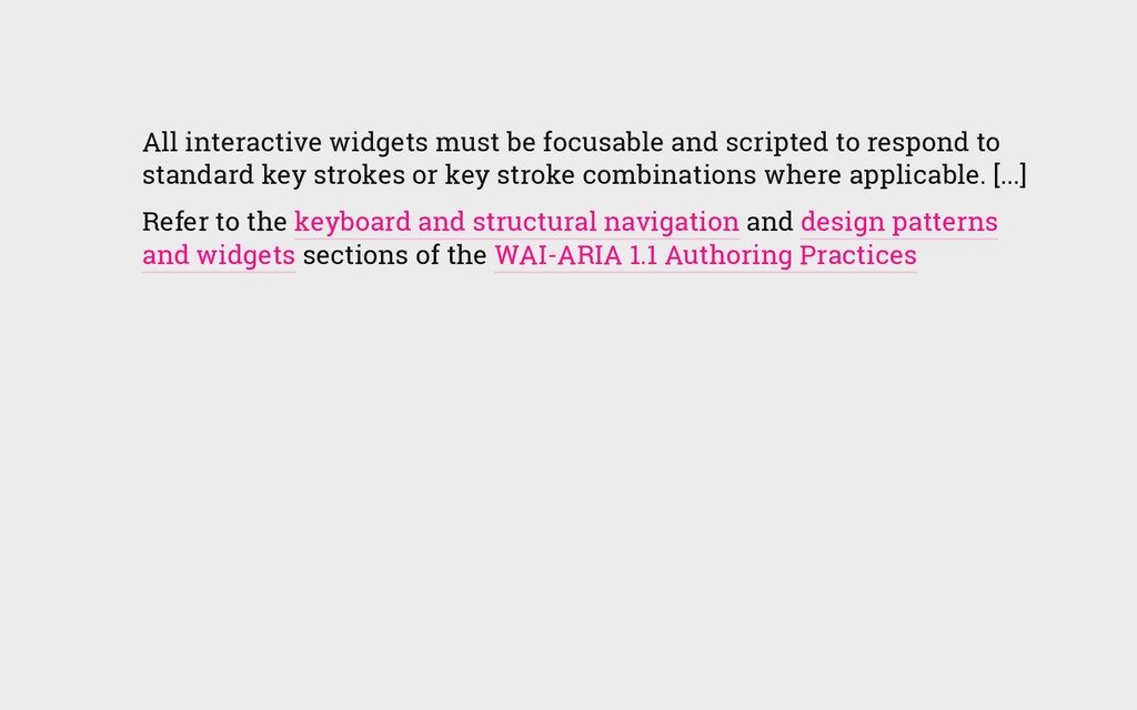 All interactive widgets must be focusable and s...