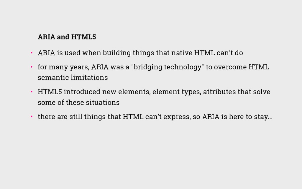 ARIA and HTML5 • ARIA is used when building th...