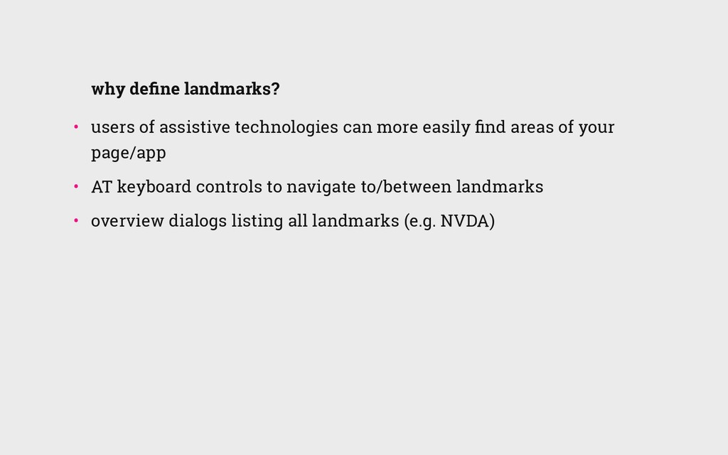 why define landmarks? • users of assistive tech...