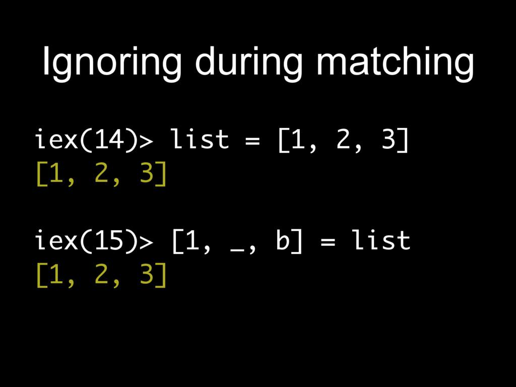 iex(14)> list = [1, 2, 3] [1, 2, 3] iex(15)> [1...
