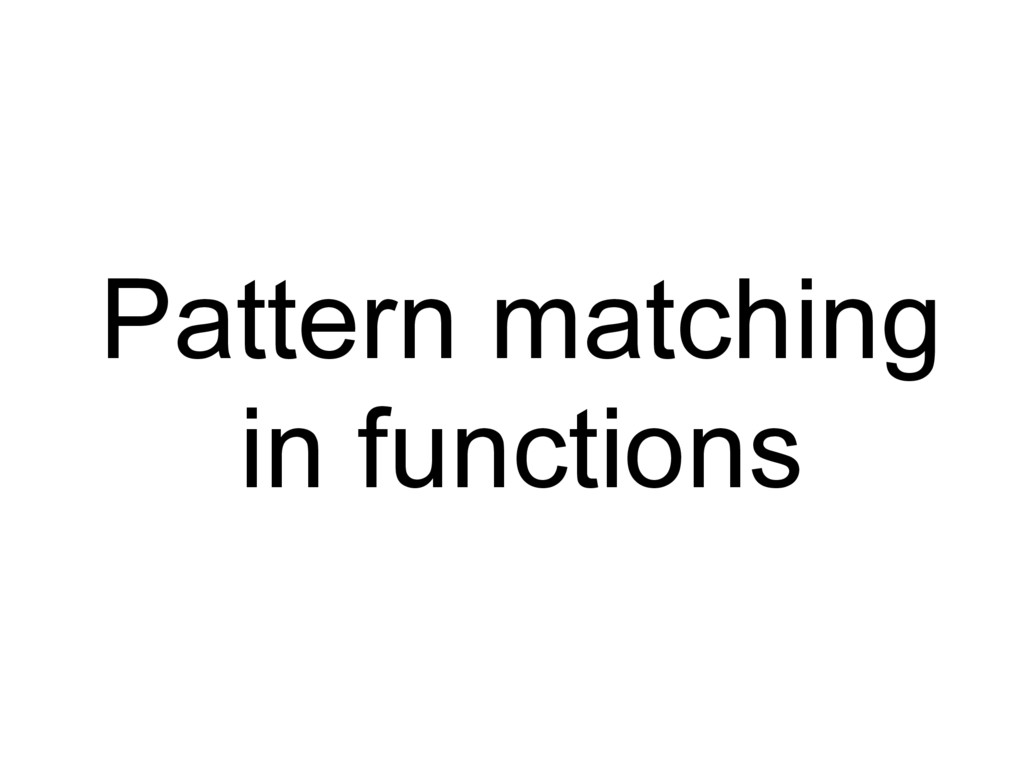 Pattern matching in functions