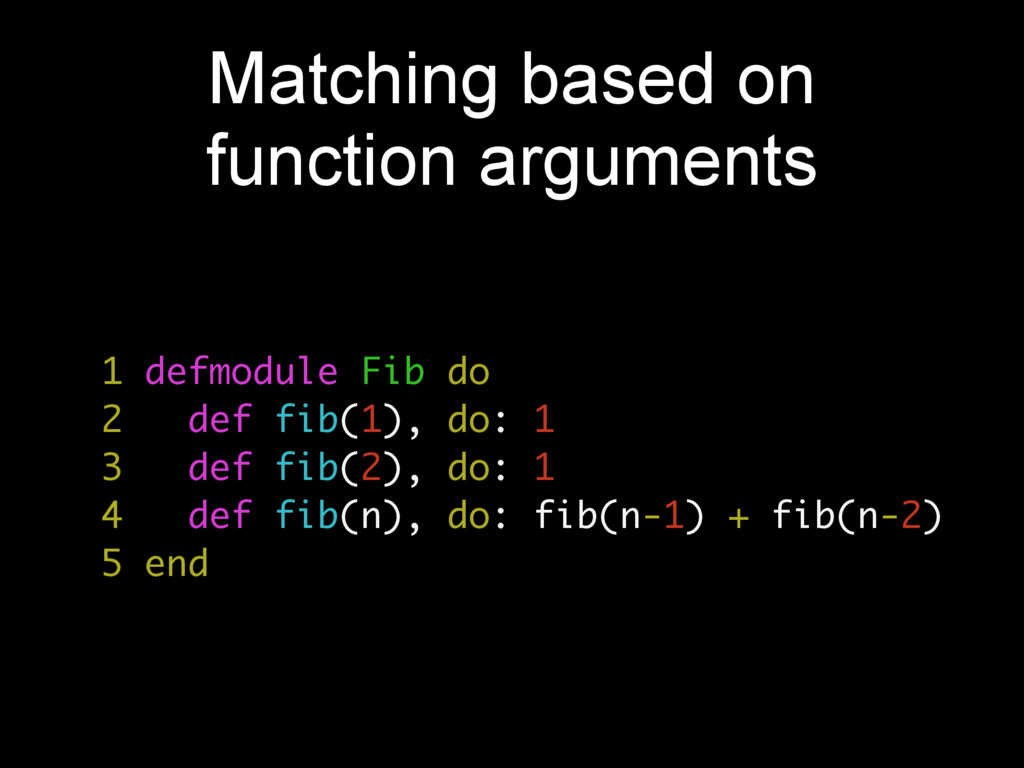 Matching based on function arguments 1 defmodul...