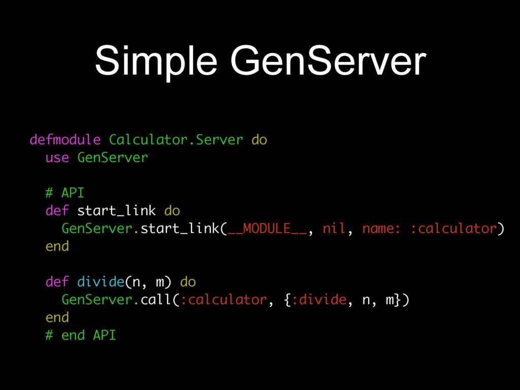 Simple GenServer defmodule Calculator.Server do...
