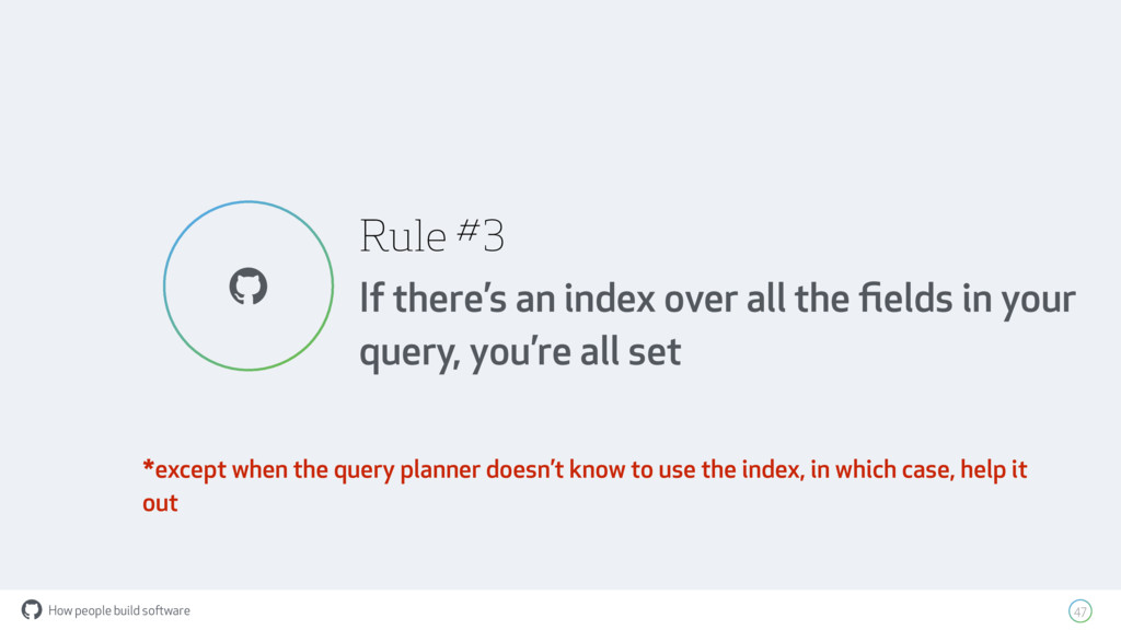How people build software ! Rule #3 If there's ...