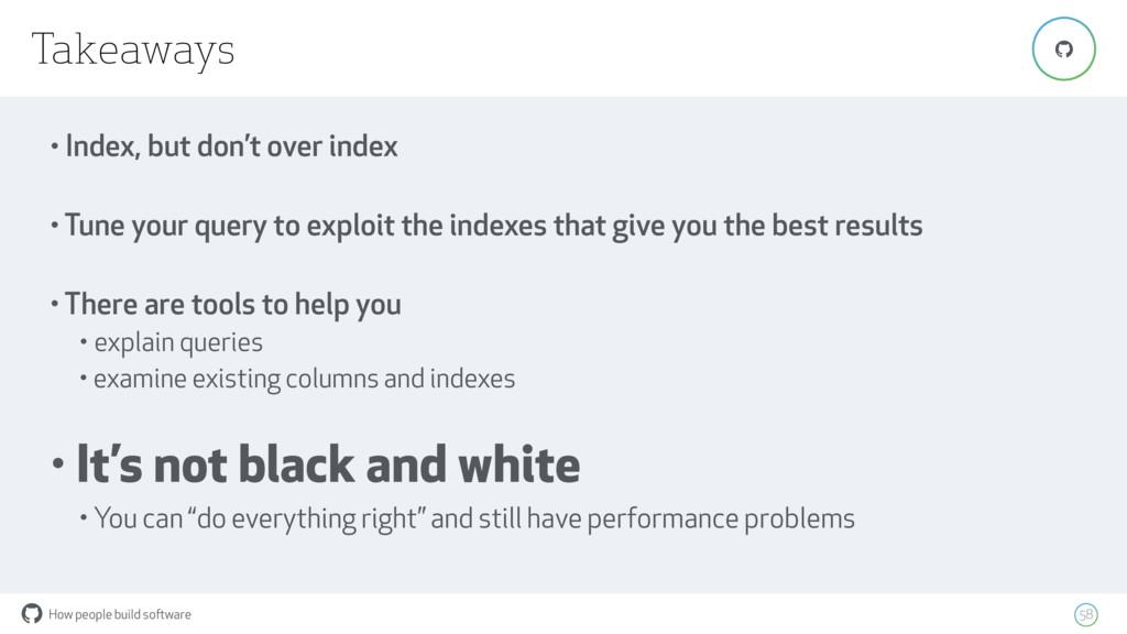 How people build software ! 58 ! Takeaways • In...