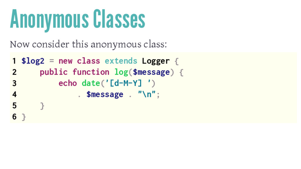 Anonymous Classes Now consider this anonymous c...