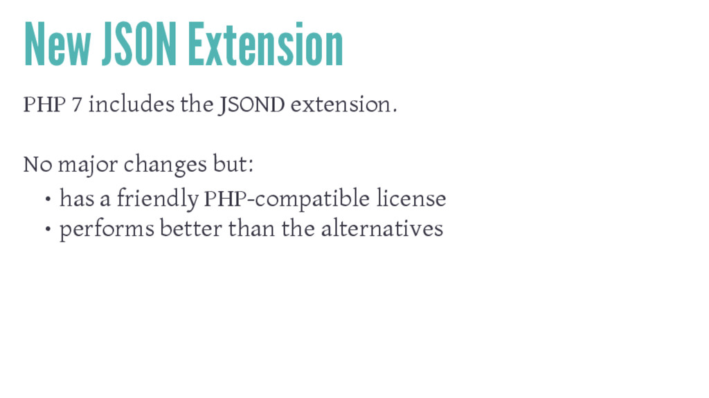 New JSON Extension PHP 7 includes the JSOND ext...