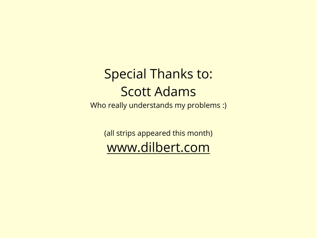 Special Thanks to: Scott Adams Who really under...