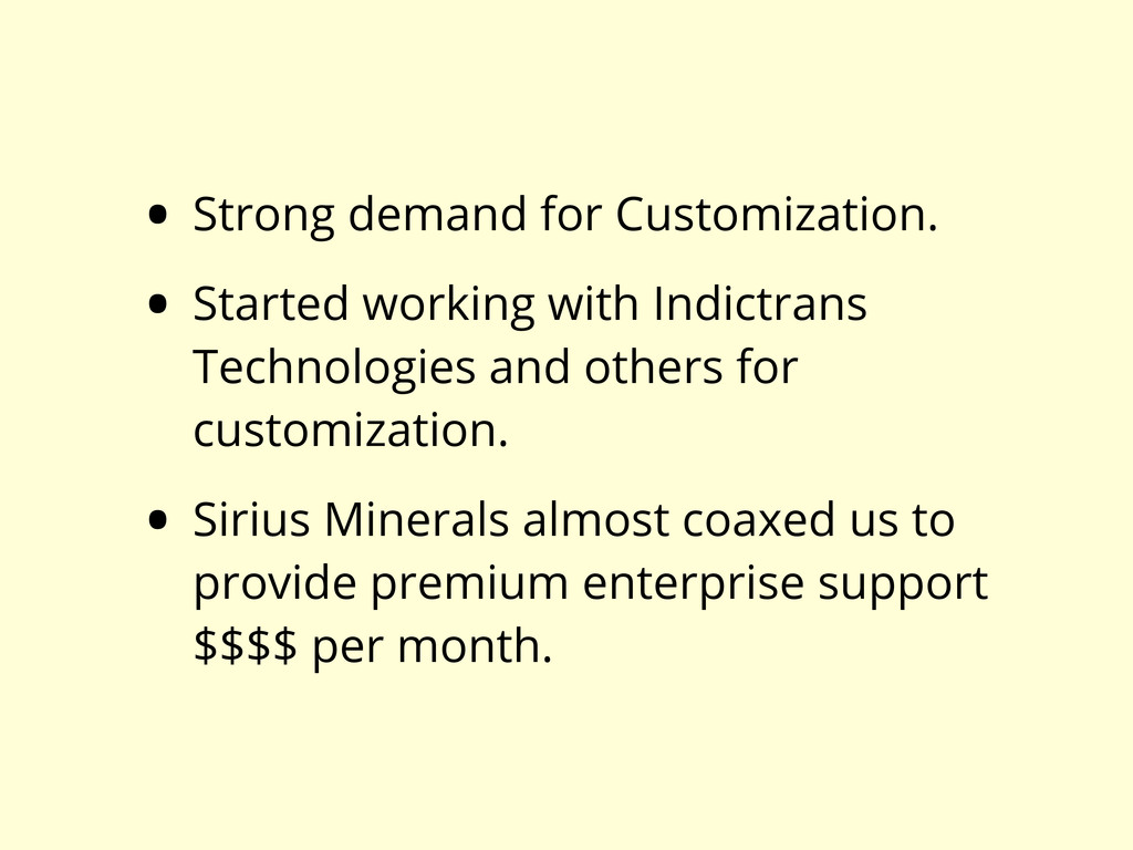 • Strong demand for Customization. • Started wo...