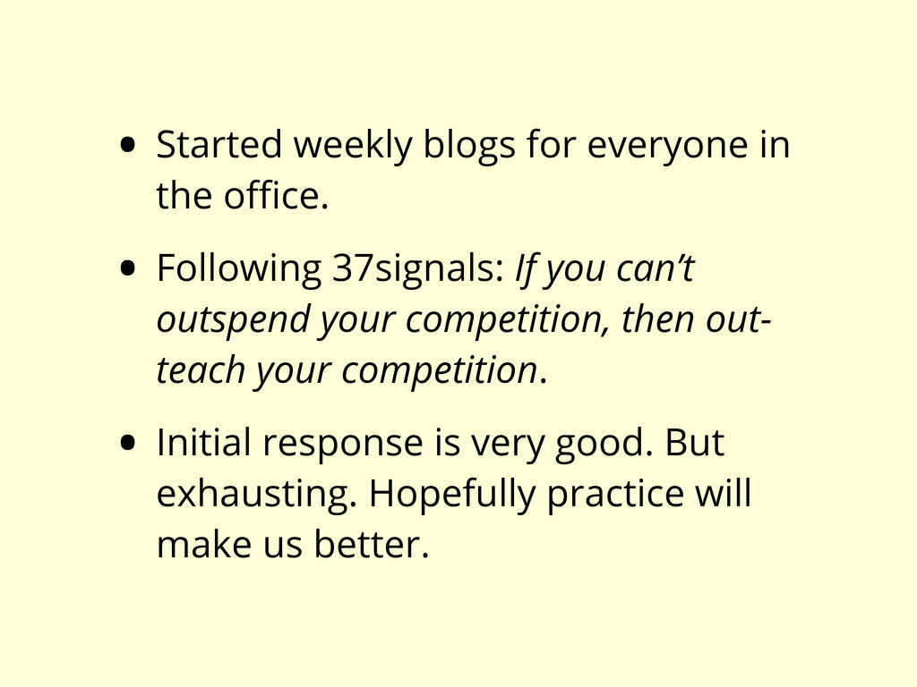• Started weekly blogs for everyone in the office...