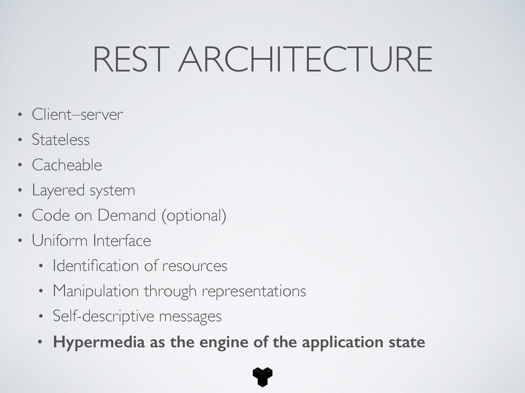 REST ARCHITECTURE • Client–server • Stateless •...
