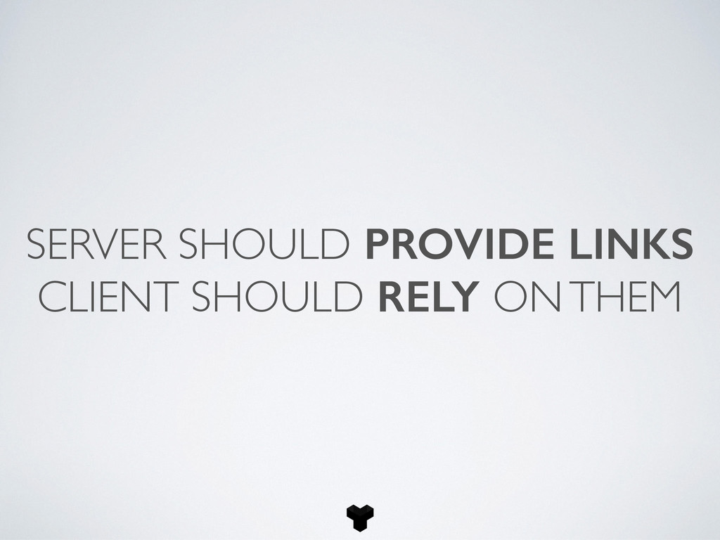 SERVER SHOULD PROVIDE LINKS CLIENT SHOULD RELY ...