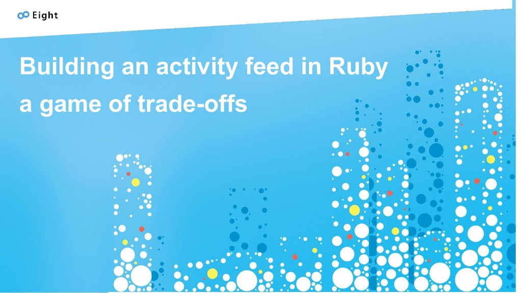 Building an activity feed in Ruby a game of tra...