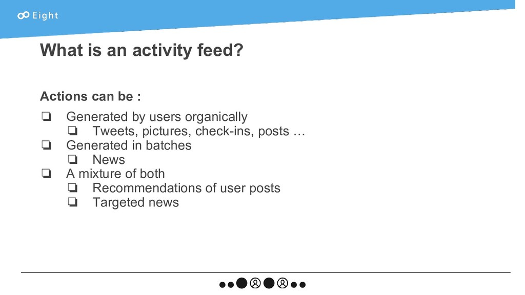 What is an activity feed? Actions can be : ❏ Ge...