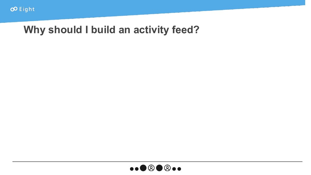 Why should I build an activity feed?