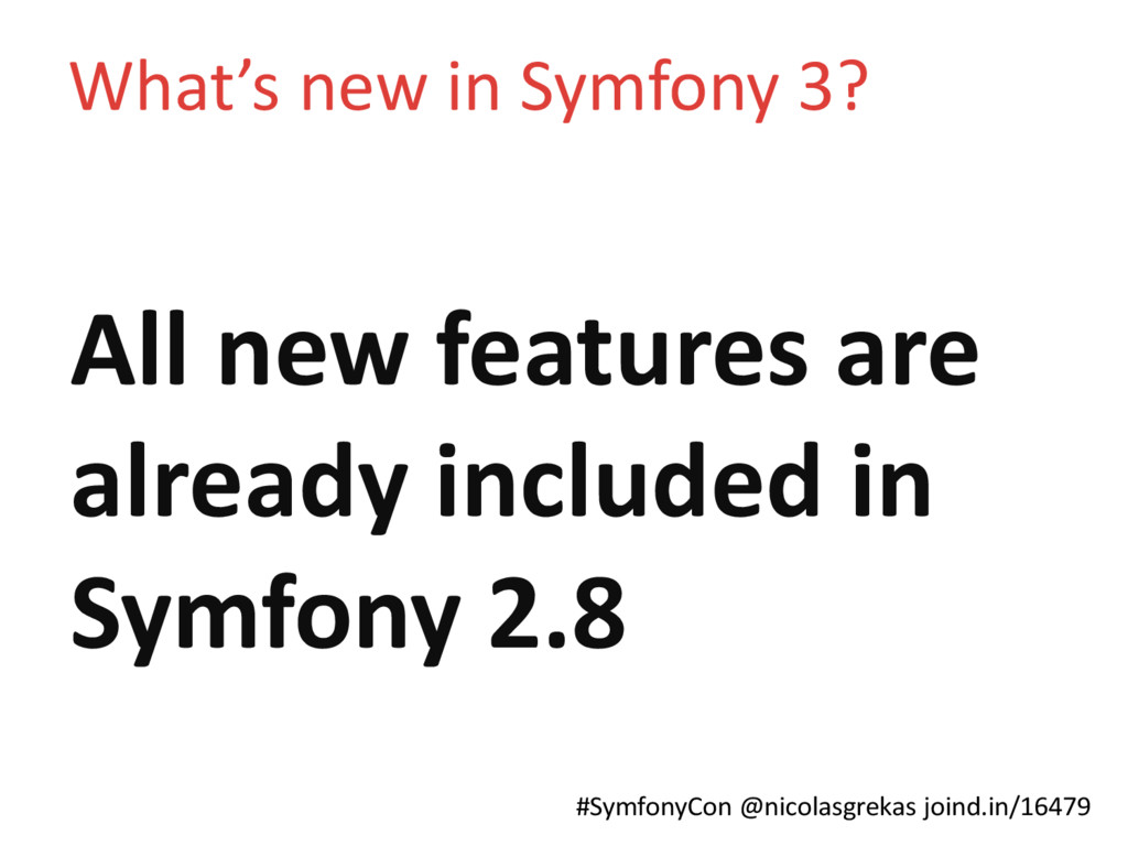 #SymfonyCon @nicolasgrekas joind.in/16479 All n...