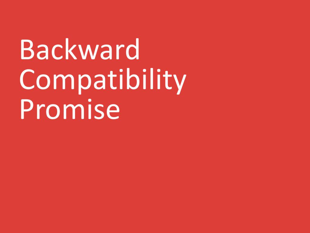 Backward Compatibility Promise