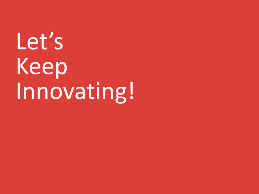 Let's Keep Innovating!