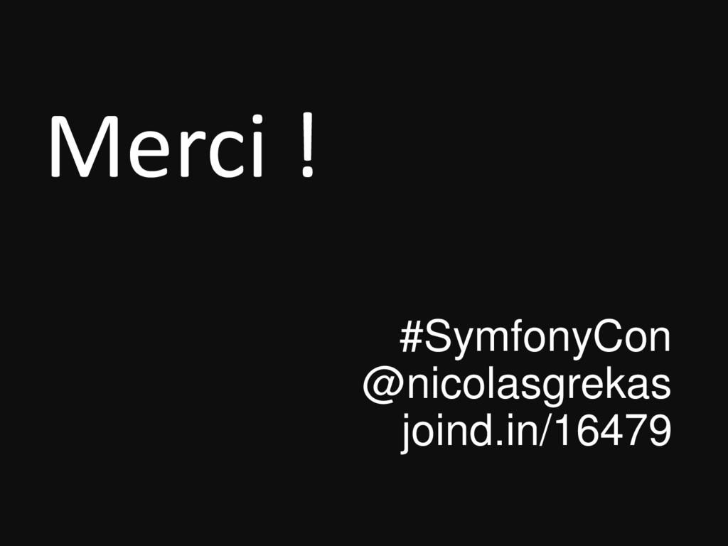 Merci ! #SymfonyCon @nicolasgrekas joind.in/164...