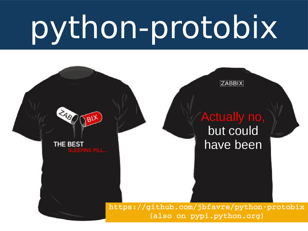 python-protobix Actually no, but could have bee...