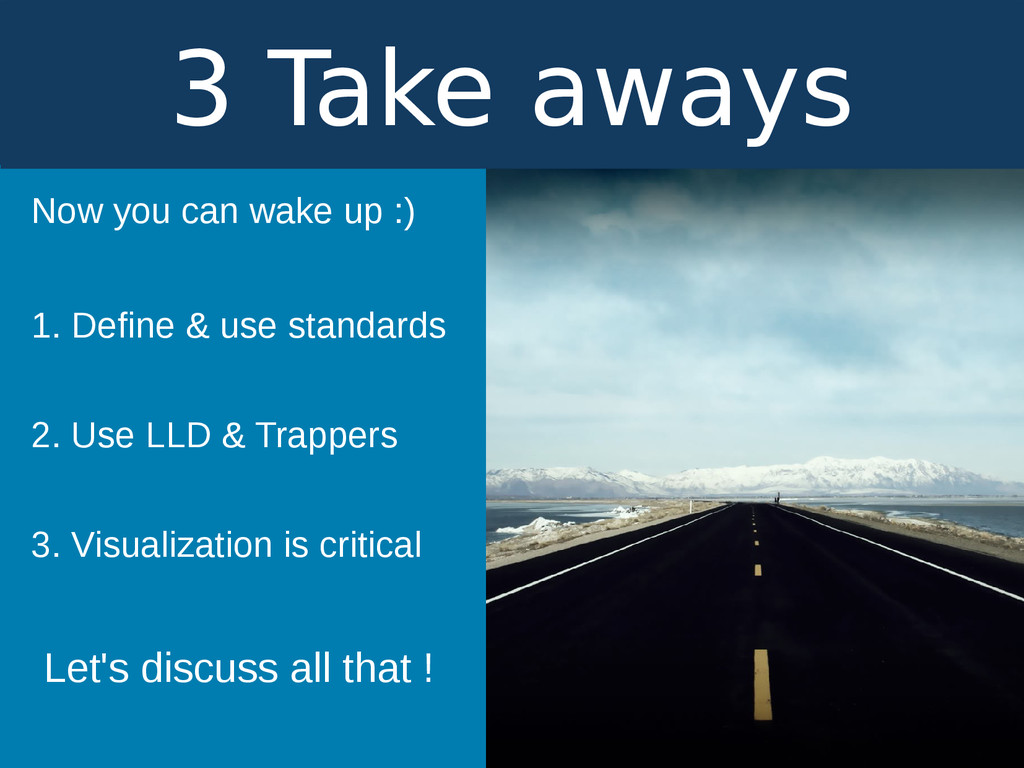 3 Take aways Now you can wake up :) 1. Define &...