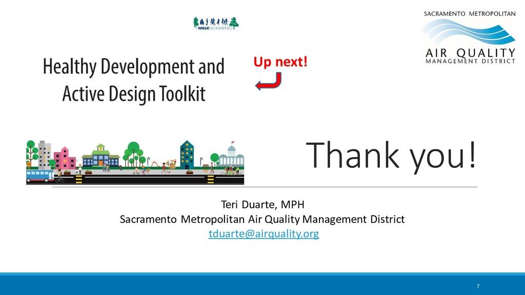 Thank you! Teri Duarte, MPH Sacramento Metropol...