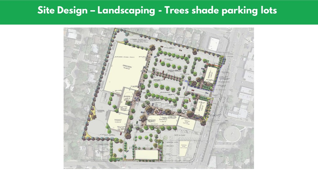 Site Design – Landscaping - Trees shade parking...