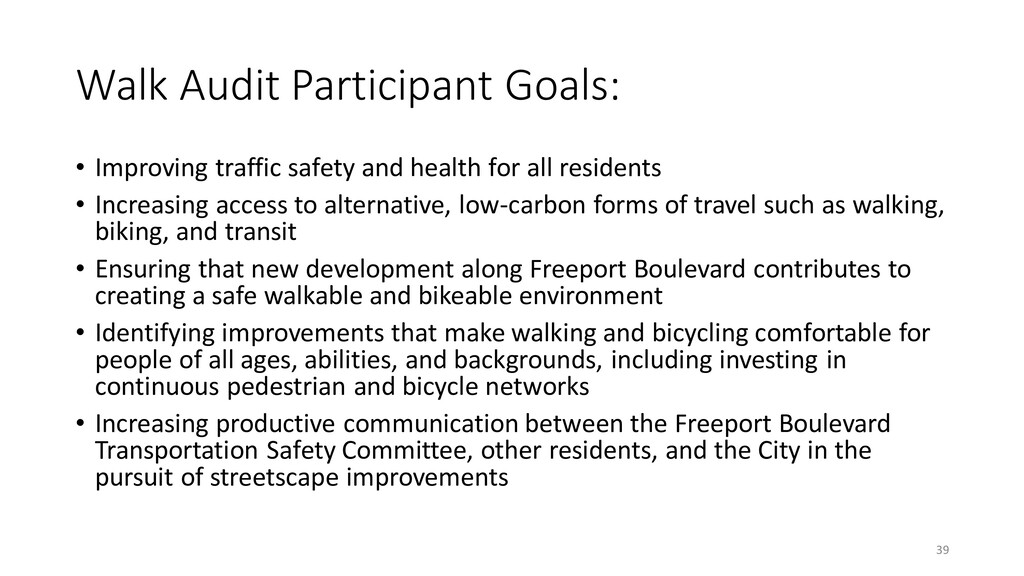 Walk Audit Participant Goals: • Improving traff...